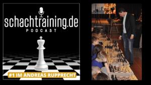 schachtraining.de Podcast #1: IM Andreas Rupprecht