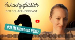 Schachgeflüster: Die beste Deutsche (IM Elisabeth Pähtz)