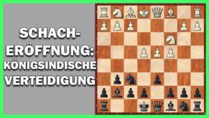 Schacheröffnungen: Die Königsindische Verteidigung
