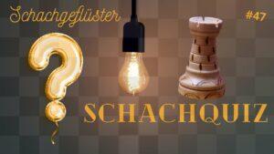 Schachgeflüster: Das große Schachquiz