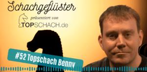 Schachgeflüster: Topschach Benny
